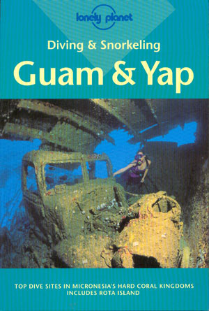 Diving & Snorkeling in Guam & Yap (Lonely Planet)