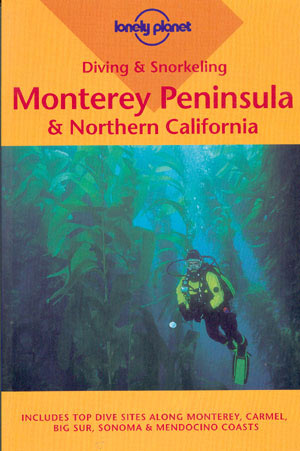 Diving & Snorkeling in Monterey Peninsula & Northern California (Lonely Planet)