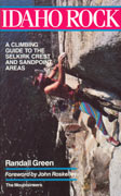 Idaho Rock. A climbing guide to the Selkirk Crest and Sandpoint Areas