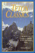 Teton Classics. 50 selected climbs in Grand Teton National Park