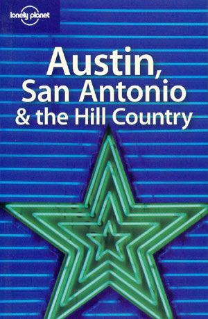 Austin, San Antonio & the Hill Country (Lonely Planet)