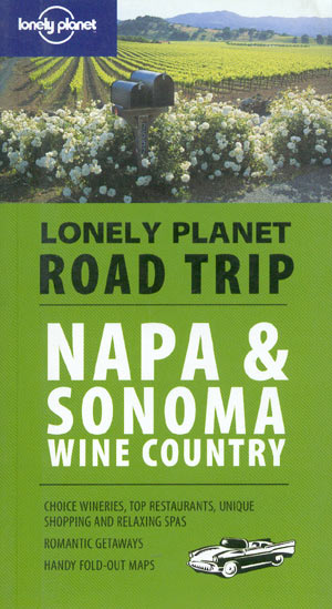 Napa & Sonoma Wine Country Road Trip (Lonely Planet)