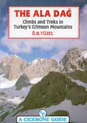 The Ala Dag. Climbs and treks in Turkey's Crimson Mountains