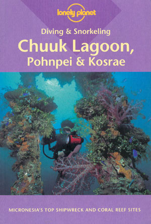 Diving & Snorkeling in Chuuk Lagoon, Pohnpei & Kosrae (Lonely Planet)