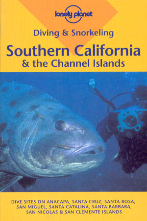 Diving & Snorkeling in Southern California & the Channel Islands (Lonely Planet)