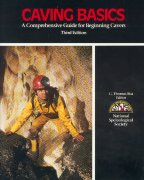 Caving Basics. A comprehensive guide for beginning cavers