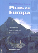 Picos de Europa. Travesías, ascensiones y escaladas