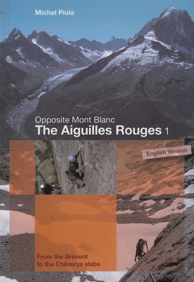 Opposite Mont Blanc. The Aiguilles Rouges 1 From the Brévent to the Chézerys slabs