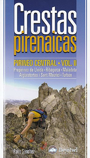 Crestas Pirenaicas. Pirineo Central Vol. II