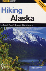 Hiking Alaska A guide to Alaska's greatest hiking adventures