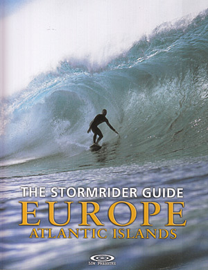 The stormrider guide. Europe Atlantic Islands