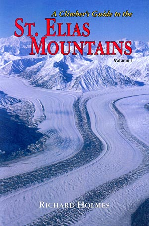 A climber´s guide to the St. Elias Mountains. Volumen I