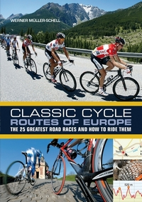 Classic cycle routes of Europe The 25 greatest road cycling races and how to ride them
