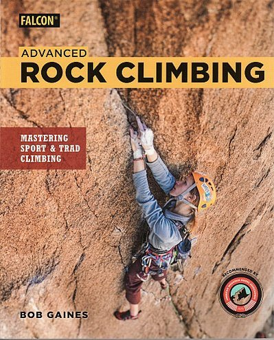 Advanced Rock Climbing  Mastering Sport and Trad Climbing