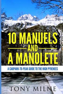 10 Manuels and a Manolete A carpark to peak guide to the high Pyrenees