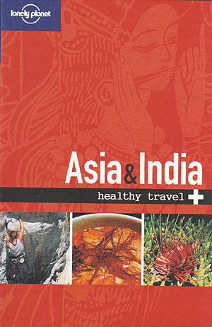Asia & India Healthy Travel (Lonely Planet)