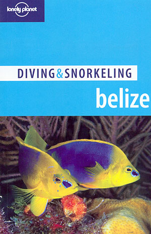 Diving & snorkeling in Belize (Lonely Planet)