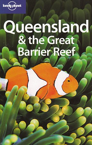 Queensland & The Great Barrier Reef (Lonely Planet)
