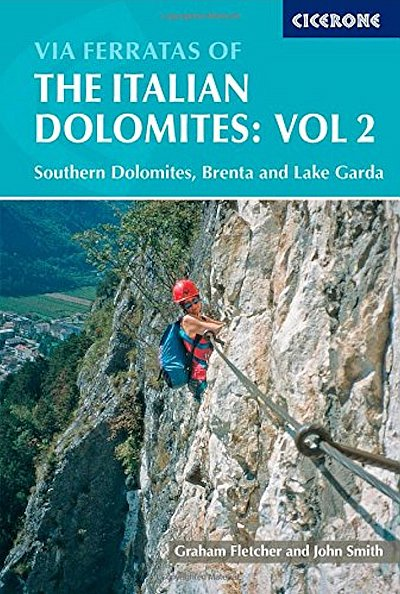 Via ferratas of the Italian Dolomites: Volume 2