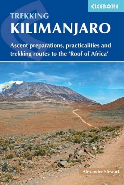"Kilimanjaro Ascent preparations, practicalities and trekking routes to the ""Roof of Africa"""