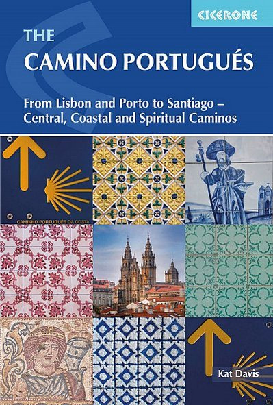 The Camino Portugués From Lisbon and Porto to Santiago