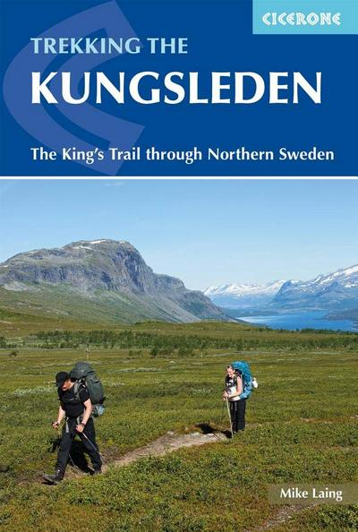 Trekking the Kungsleden The King's Trail though Northern Sweden