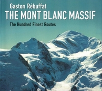 The Mont Blanc Massif The 100 finest routes