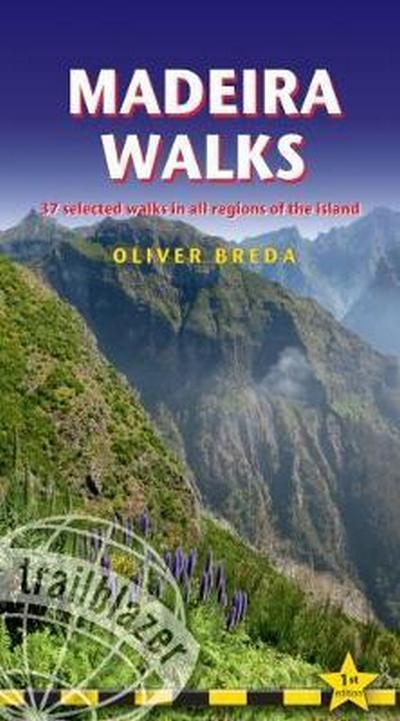 Madeira Walks 37 Selected Walks in all Regions of the Island