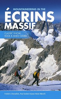 Mountaineering in the Ecrins Massif Classic Snow, Rock and Mixed Climbs