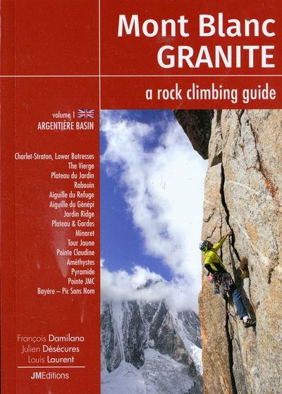 Mont Blanc Granite. A rock climbing guide