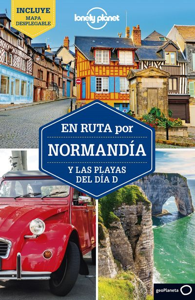 Normandía y las playas del Día D (Lonely Planet)
