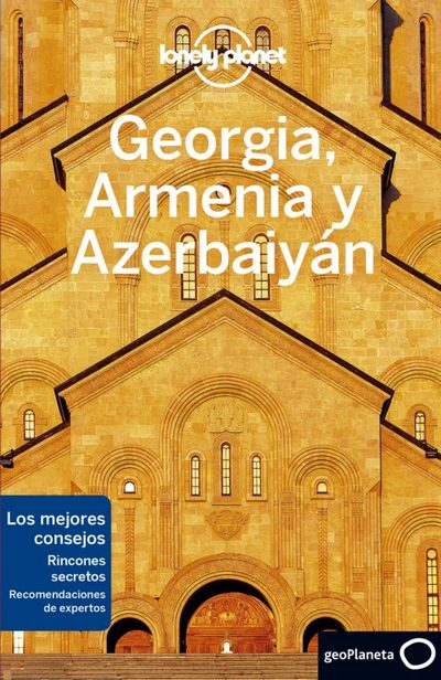 Georgia, Armenia y Azerbaiyán (Lonely Planet)