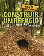 Construir un refugio Guía de supervivencia