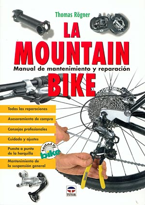 La mountain bike. Manual de mantenimiento y reparación.