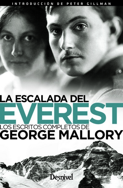 La escalada del Everest Los escritos completos de George Mallory