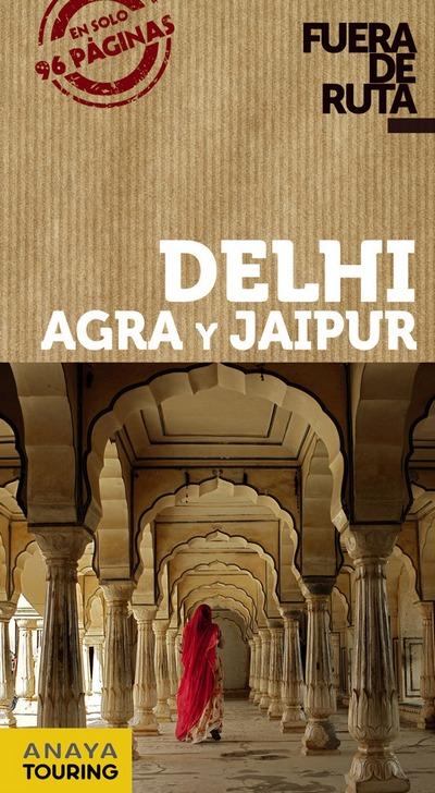 Librer A Desnivel Delhi Agra Y Jaipur Fuera De Ruta